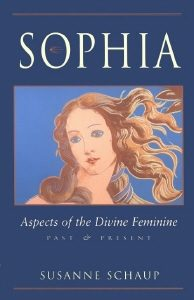 Sophia: Aspects of the Divine Feminine, Past & Present