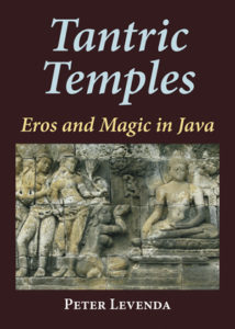 Tantric Temples:Eros and Magic in Java