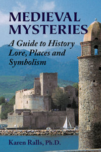 Medieval Mysteries: A Guide to History, Lore, Places, and Symbolism